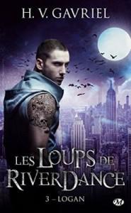 Les Loups de Riverdance- Tome 3 - Logan- HV Gabriel
