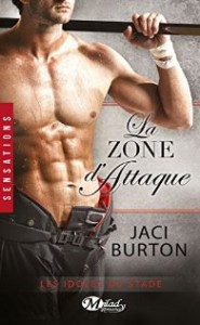 La Zone d'attaque- Les Idoles du stade- Tome 7- Jaci Burton