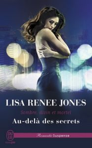 Au-dela des secrets - Lisa Renee Jones (Sombre, divin et mortel #4)