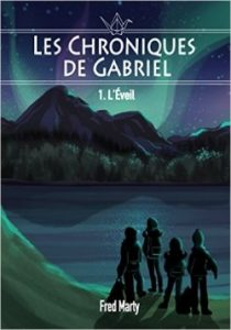 les-chroniques-de-gabriel-1-l-eveil-fred-marty