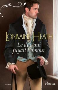 le duc qui fuyait l amour de Lorraine Heath