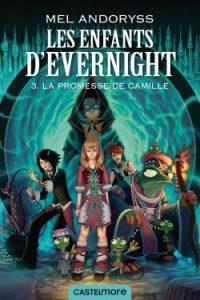 les-enfants-d-evernight-tome-3-la-promesse-de-camille-mel-andoryss