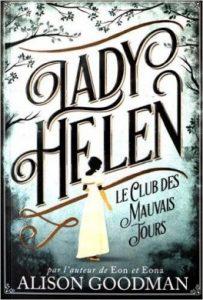 lady-helen-tome-1-le-club-des-mauvais-jours-alison-goodman