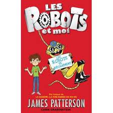 %e2%98%99-les-robots-et-moi-tome-2-les-robots-se-dechai%cc%82nent-%e2%98%99-par-james-patterson