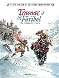Tracnar et Faribol, tome 1- Benoit du Peloux