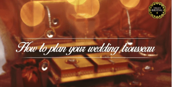 How To Plan Your Wedding Trousseau, Indian Bride, Mumbai Bridal Diaries, Indian Weddings