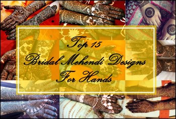 Top 15 New Bridal Mehendi Designs for Hands, Indian Bridal Blog, Indian Beauty Blog