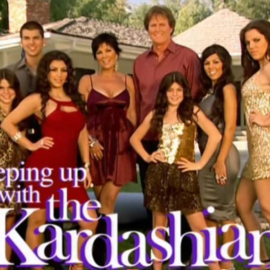 Keeping Up with the Kardashian's.