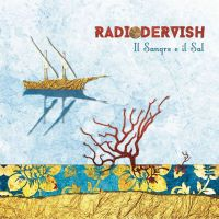 Radiodervish - Il sangre e il sal