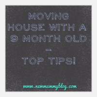 Moving house with a 9 month old baby - top tips