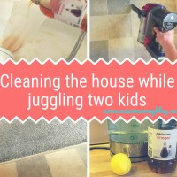 Cleaning the house while juggling two kids