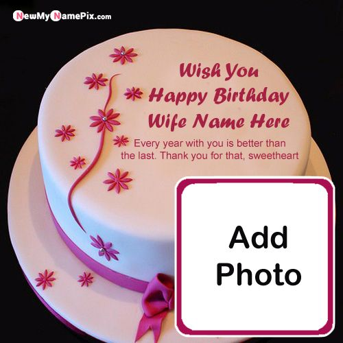 Wife Happy Birthday Cake Wishes Name And Photo Beautiful Pictures Download
