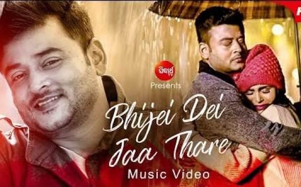 Bhijei Dei Jaa Thare New Odia Album Full 1080p HD Video Song