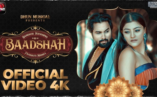 Baadshah - New Odia HD Video Song starring Sambhav & Prakruti Mishra
