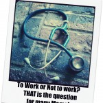 To Work or Not to Work: THAT is The Question {from the archives}