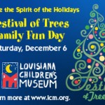 Louisiana Children's Museum's Fourth Annual Festival of Trees Family Fun Day {Sponsored}
