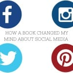 How a Book Changed my Mind About the Use of Social Media