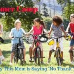 "Summer Camp :: Why This Mom is Saying ""No Thank You"""