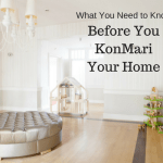 What You Need to Know Before You KonMari Your Home