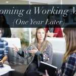 Reflections on Becoming a Working Mom {One Year Later}