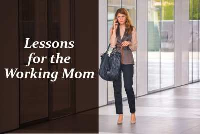 Lessons for the working mom