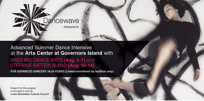 LAST AUDITION ON JULY 11! Dancewave collaborates with Shen Wei Dance Arts & Stefanie Batten Bland in its upcoming Advanced Summer Dance Intensive!
