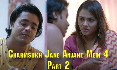 Charmsukh Jane Anjane Mein 4 Part 2