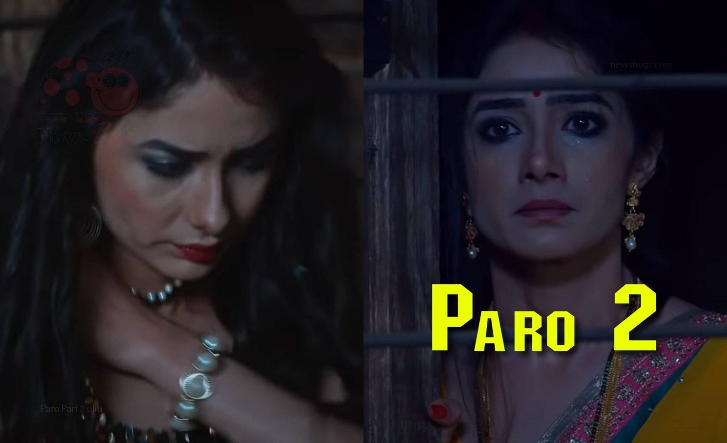 Paro Part 2 Ullu Web Series (2021) Full Episode Watch Online On ULLU App