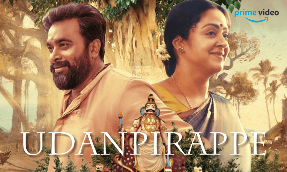 Watch Udanpirappe Full Movie Online On Amazon Prime Video In Tamil, Telugu: Jyothika, Sasikumar Family Drama