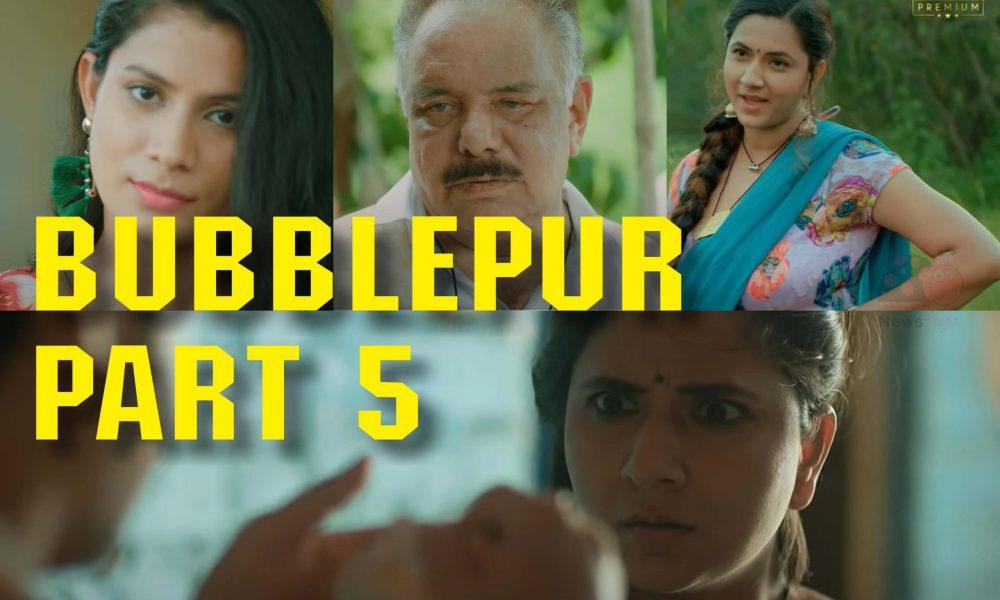 Watch Bubblepur Part 5 Web Series (2021) Full Episode Online On Kooku App