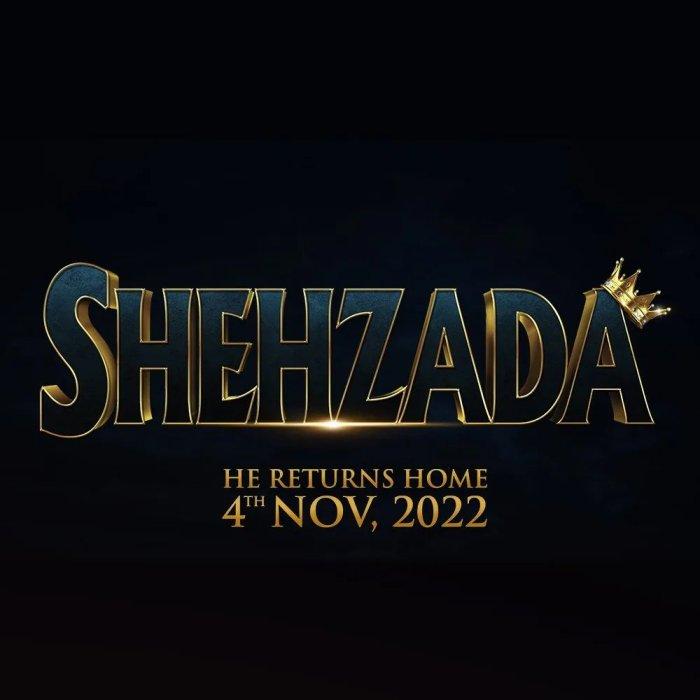 Shehzada Movie (2022): Cast | Trailer | Songs | Release Date