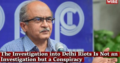 The Investigation into Delhi Riots Is Not an Investigation but a Conspiracy – Prashant Bhushan