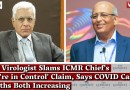 Top Virologist Slams ICMR Chief's 'We're in Control' Claim, Says COVID Cases, Deaths Both Increasing