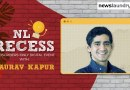 NL Recess with Gaurav Kapur