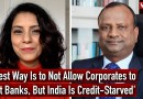 SBI Ex-Chairman on Corporate Entry into Banking, RBI's New Proposals