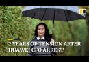 How the arrest of Huawei CFO Meng Wanzhou soured China's relations with the US and Canada