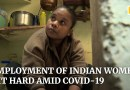 Indian women's employment hit hard as India's coronavirus caseload tops 10 million