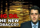 Is Big Oil The New Tobacco? Post pandemic govt's are going to require new sources of tax revenue