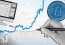 Why Investors Are Piling Into Bitcoin Despite the Risks | WSJ