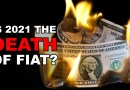 Is 2021 the Death of the Fiat Currency? US Dollar Under Siege While Gold/Silver/Crypto Explodes