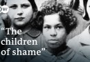 """They called them """"The children of shame""""   DW Documentary"""