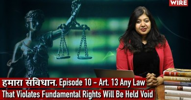 हमारा संविधान, Episode 10 – Art. 13 Any Law That Violates Fundamental Rights Will Be Held Void