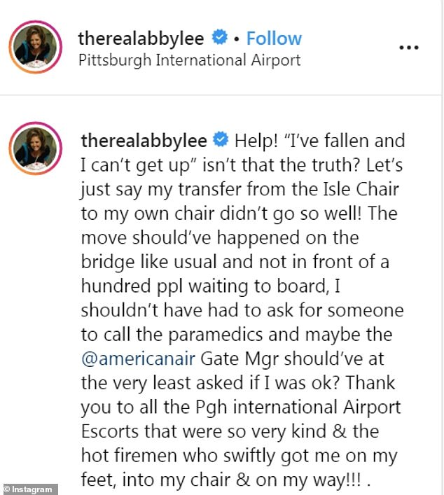 """Calling them out! 'Help! """"I've fallen and I can't get up"""" isn't that the truth? Let's just say my transfer from the aisle chair [sic] to my own chair didn't go so well!' the TV star captioned an image on social media while at Pittsburgh International Airport, Pennsylvania"""