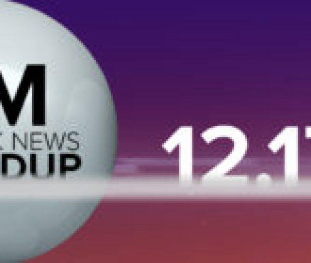 Pm Network News Roundup Dec 17 2018