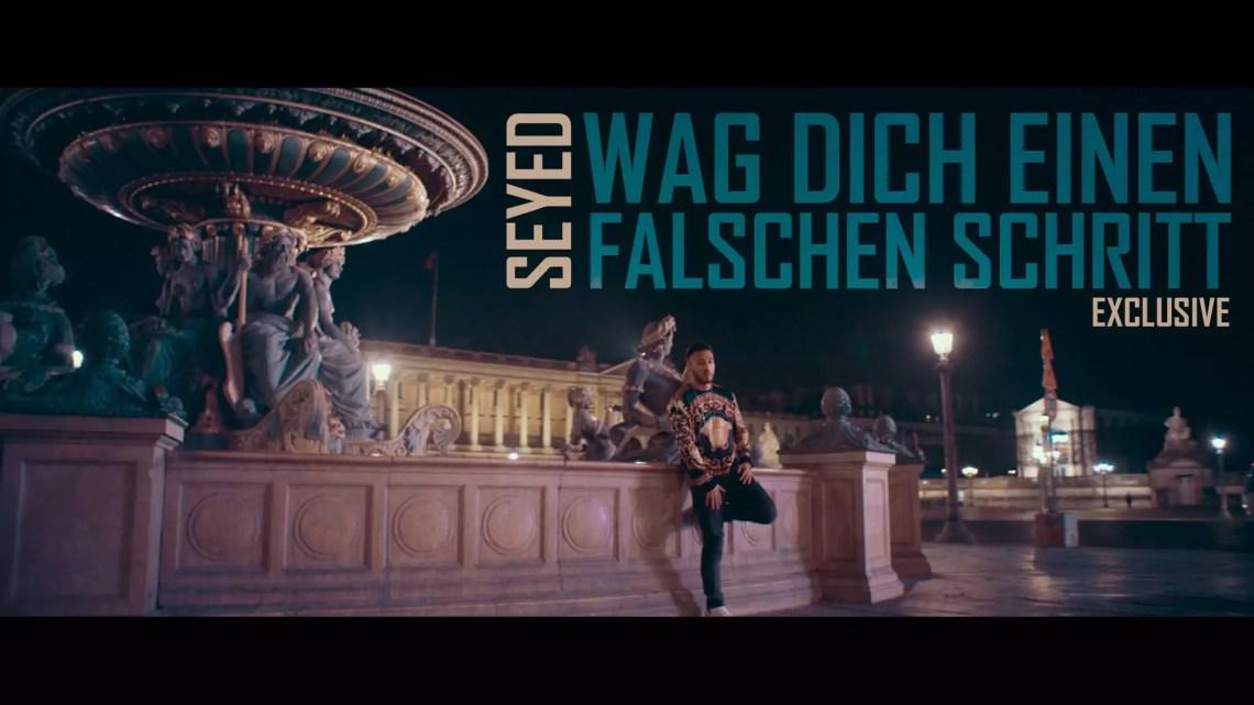 Musikvideo: Seyed – Wag dich einen falschen Schritt