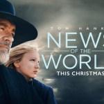 News of the World: Η νέα ταινία του Τομ Χανκς