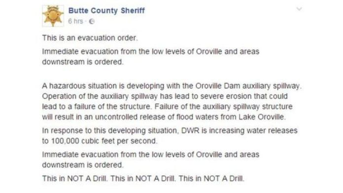 Butte County Sheriff's Facebook post calling for a mass evacuation after Oroville Dam's spillway was close to collapse.