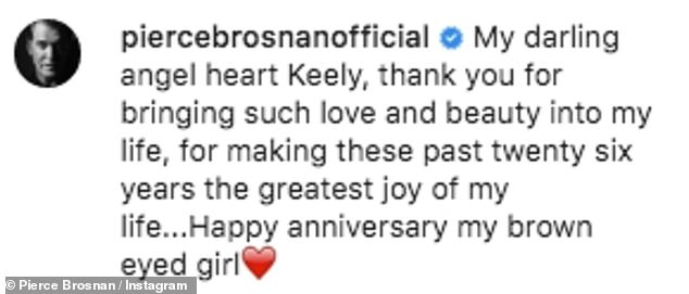 Romantic: Pierce, 66, wrote: 'My darling angel heart Keely, thank you for bringing such love and beauty into my life, for making these past twenty six years the greatest joy of my life'