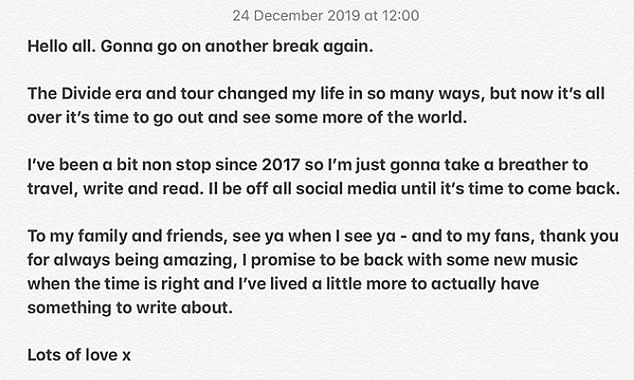 Break: Ed announced at the end of last year that he was taking an extended break from his career to focus on travelling and his personal life
