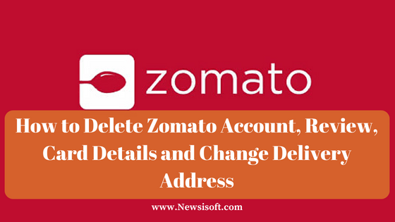 How to Delete Zomato Account, Review, Card Details and Change Delivery Address